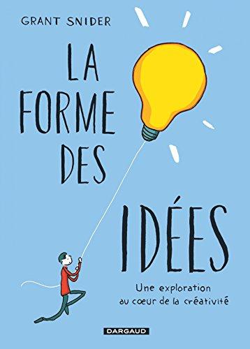 La Forme des idées (Forme des idées (La)) par Grant Snider