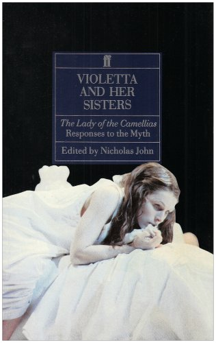 Violetta and Her Sisters: Female Responses to the Lady of the Camelias: Female Responses to the