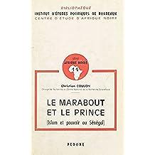 Le Marabout et le Prince (Islam et pouvoir au Sénégal) (French Edition)