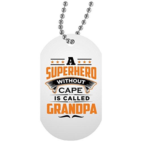 Tag, Ein Superheld ohne Cape wird angerufen Opa–Militärische Erkennungsmarke, Aluminium ID Tag Halskette, einzigartiges Geschenk Idee für Geburtstag, Papa, Poppy (Hund Superhelden Cape)