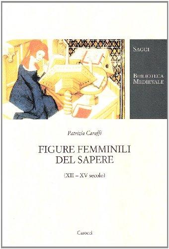 Figure femminili del sapere (XII-XV secolo) (Biblioteca medievale)