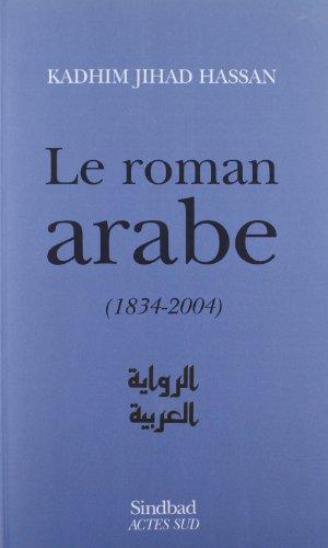 Le Roman Arabe 1834 2004 Bilan Critique [Pdf/ePub] eBook