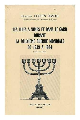 Les Juifs à Nîmes et dans le Gard durant la Deuxième guerre mondiale de 1939 à 1944