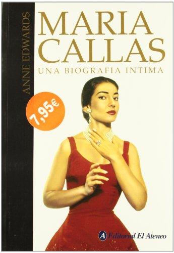 Maria Callas. Una Biografia Intima por Anne Edwards