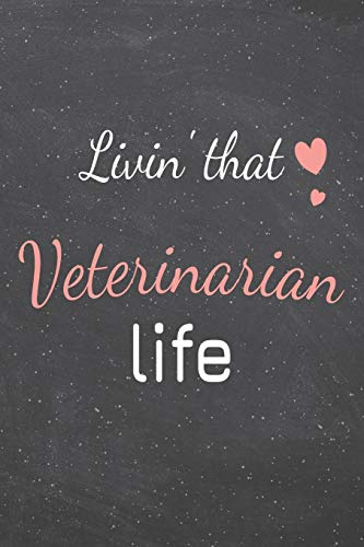 Livin' That Veterinarian Life: Veterinarian Dot Grid Notebook, Planner or Journal | 110 Dotted Pages | Office Equipment, Supplies | Funny Veterinarian Gift Idea for Christmas or Birthday