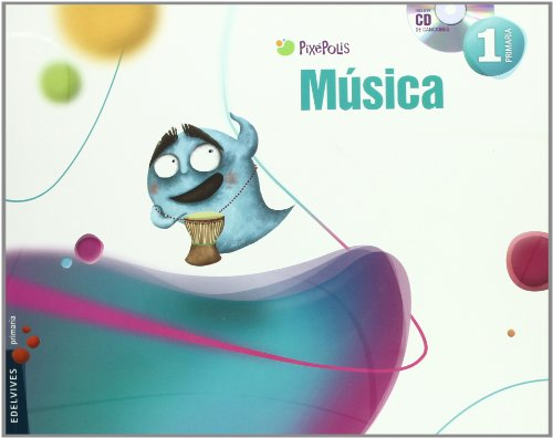 Musica 1º Primaria (Pixépolis) - 9788426379702