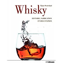 Whisky : Histoire, fabrication et dégustation
