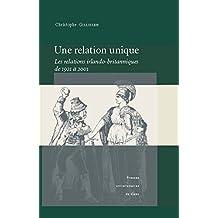 Une relation unique: Les relations irlando-britanniques de 1921 à 2001