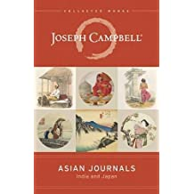 Asian Journals (Collected Works of Joseph Campbell)