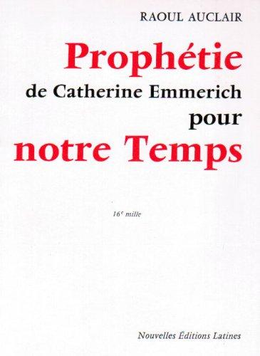 Les propheties d'anne catherine emmerich