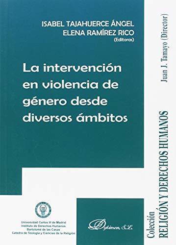 La intervención en violencia de género desde diversos ámbitos por Elena, Tajahuerce Ángel, Isabel, Tamayo Acosta, Juan José Ramírez Rico