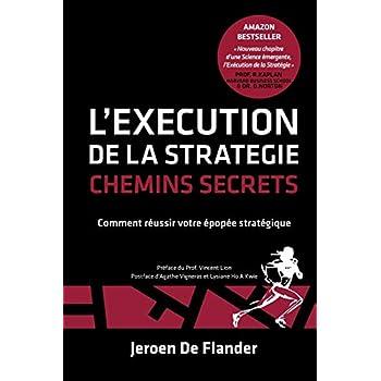 L'Execution de la Strategie - Chemins Secrets: Comment réussir votre épopée stratégique