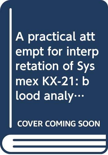 A practical attempt for interpretation of Sysmex KX-21: blood analyzer  histograms and flags resolving