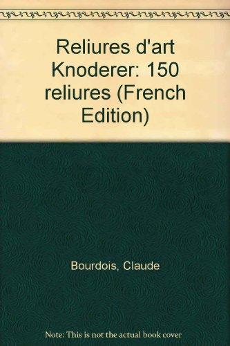 Knoderer. 150 reliures par Claude Bourdois