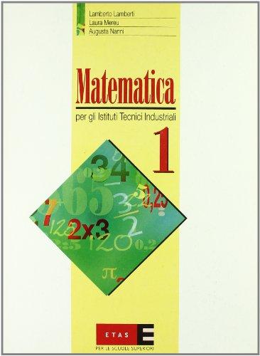 Matematica. Per gli ist. tecnici industriali: 1
