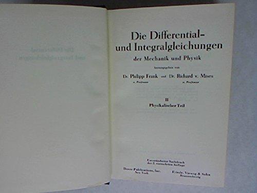 Die Differential- und Integralgleichungen der Mechanik und Physik. 2 Bde. Bd.1: Mathematischer Teil. Bd.2: Physikalischer Teil.