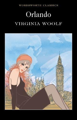 Orlando: A Biography (Wordsworth Classics)