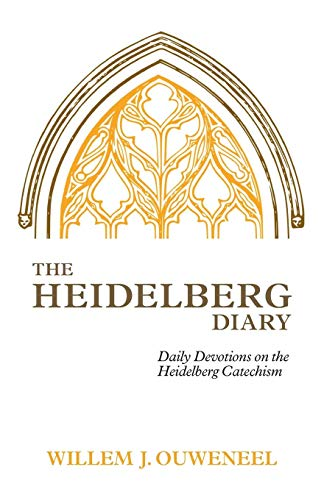 The Heidelberg Diary: Daily Devotions on the Heidelberg Catechism (English Edition)