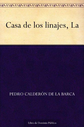 Casa de los linajes, La por Pedro Calderón de la Barca