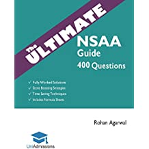 The Ultimate NSAA Guide: 400 Practice Questions: Fully Worked Solutions, Time Saving Techniques, Score Boosting Strategies, Includes Formula Sheets, ... Assessment 2018 Entry, UniAdmissions