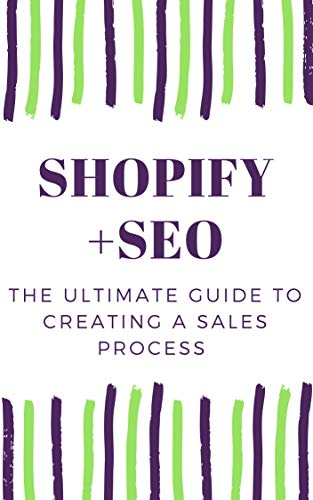 Shopify E-commerce and SEO: Generate thousands of sales with google and Search Engine Optimization (English Edition)