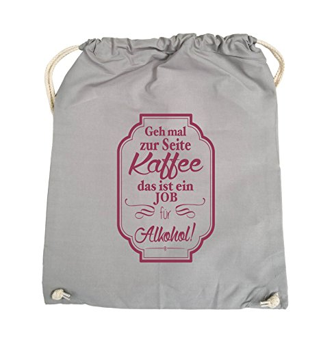 Comedy Bags Geh mal zur Seite Kaffee das ist ein Job für Alkohol ...