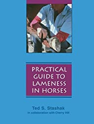 A Practical Guide to Lameness in Horses by Ted S. Stashak (1996-10-01)
