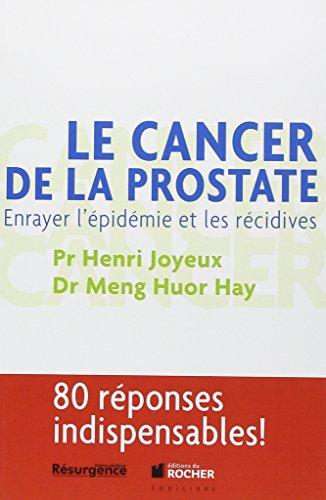 Le cancer de la prostate - Enrayer l'épidémie et les récidives