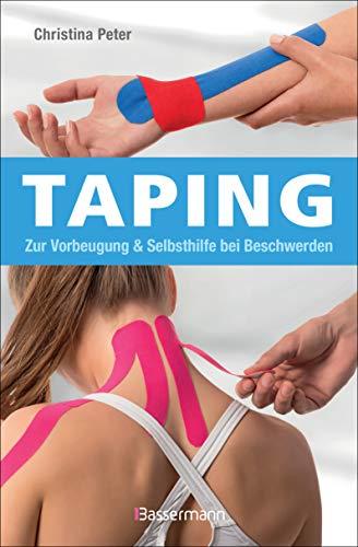Taping. Gegen Muskelverspannungen, zur Unterstützung der Gelenke, Sehnen, Bänder und Faszien. Zur Linderung von Schmerzen, Entzündungen, Blutergüssen ... Vorbeugung und Selbsthilfe bei Beschwerden