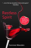 Restless Spirit - a full-length erotic romance novel (Xcite Erotic Romance Novels Book 15)