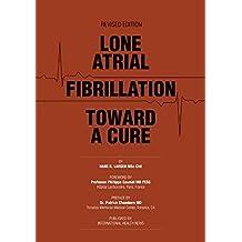Lone Atrial Fibrillation Towards a Cure (English Edition)