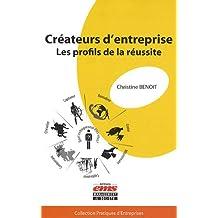 Créateurs d'entreprise: Les profils de la réussite