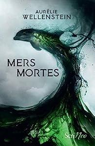 Mers mortes par Aurélie Wellenstein