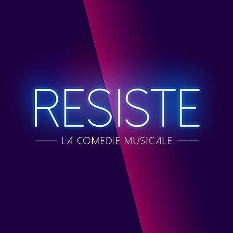 Résiste (Comédie Musicale