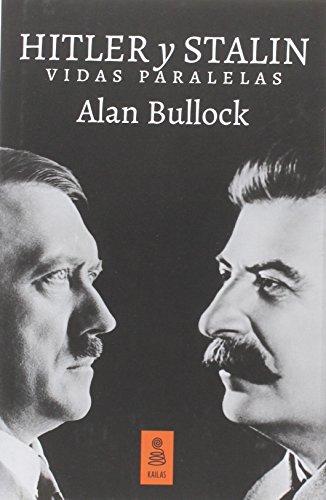 Hitler Y Stalin. Vidas Paralelas (Kailas No Ficción)