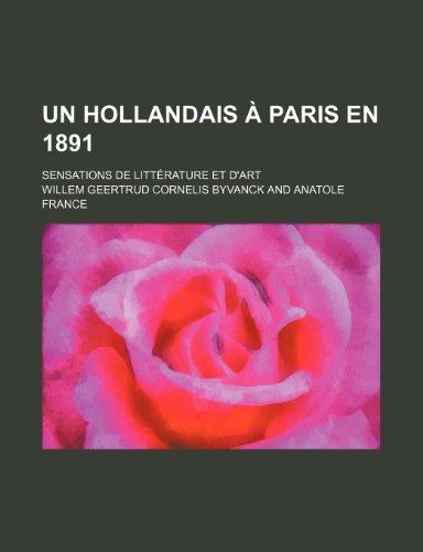 Un Hollandais a Paris En 1891; Sensations de Litterature Et D'Art