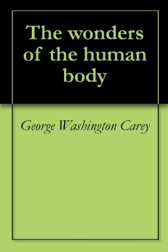 The wonders of the human body (English Edition)