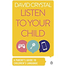 Listen to Your Child: A Parent's Guide to Children's Language