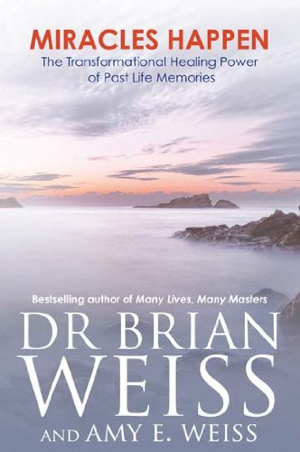 Miracles Happen: The Transformational Healing Power Of Past-Life Memories (Paperback)