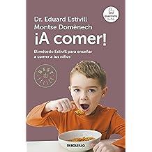 ¡A comer!: El método Estivill para enseñar a comer a los niños