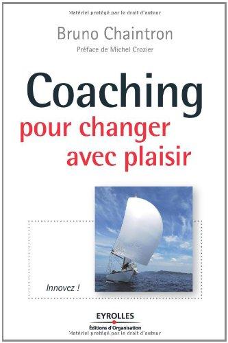 Coaching pour changer avec plaisir par Bruno Chaintron