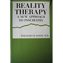 Reality Therapy: A New Approach to Psychiatry by William Glasser (1965-06-23)