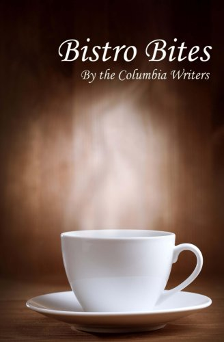 Bistro Bites (Columbia Writers Anthology Book 1) (English Edition) Jennifer Bistro