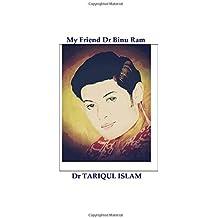 My Friend Dr Binu Ram