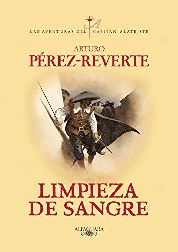 Limpieza de sangre (Las aventuras del capitán Alatriste 2) par Arturo Pérez-Reverte