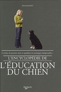 L'encyclopédie de l'éducation du chien