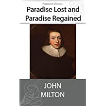 Paradise Lost and Paradise Regained (Illustrated) (English Edition)