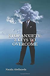STOP ANXIETY: 3 KEYS TO OVERCOME (English)