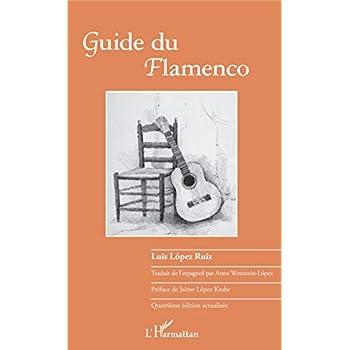 Guide du flamenco: Quatrième édition
