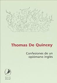 CONFESIONES DE UN OPIOMANO INGLES par Thomas de Quincey